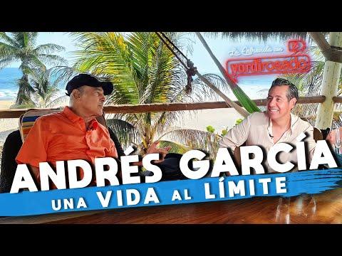 ANDRÉS GARCÍA, una VIDA AL LÍMITE | La entrevista con Yordi Rosado