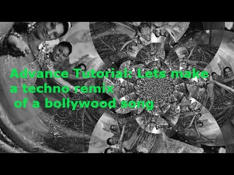 Advanced Tutorial : #2 LOOP into INTRO Bollywood Remix