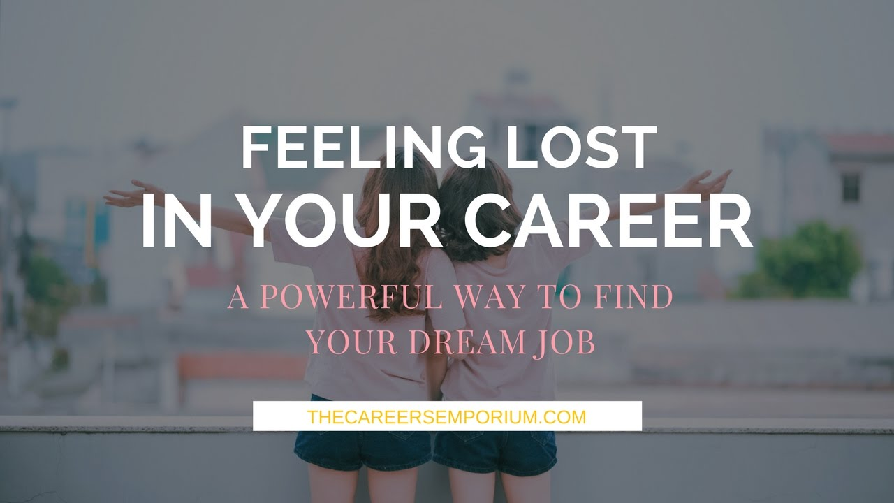 feeling lost in your career a powerful way to find your dream job ruby lee