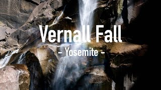 How to Hike Yosemite: Vernall Fall Steps and Top