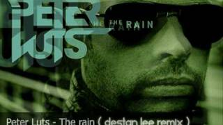 Peter Luts - The Rain (Destan Lee Remix)