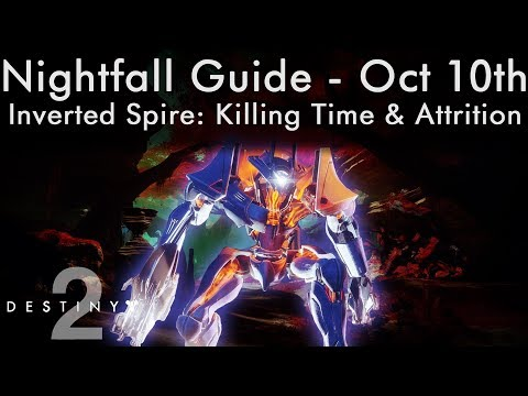 Nightfall Guide Oct 10th - Inverted Spire: Attrition, Killing Time