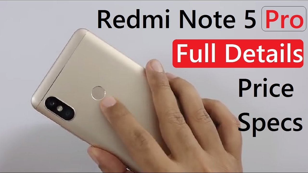 Xiaomi Redmi Note 5 And Redmi Note 5 Pro Price Specifications My