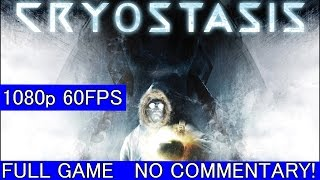 Cryostasis: Sleep of Reason in 1080p 60FPS! Full game! No commentary!