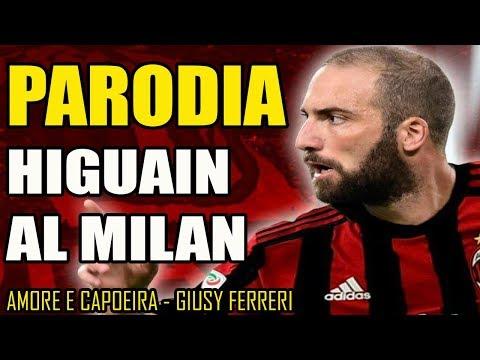 CANZONE HIGUAIN AL MILAN || PARODIA [Amore e Capoeira - Giusy Ferreri] w/ Dusty