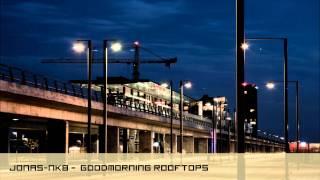 jonas nkb goodmorning rooftops ambient