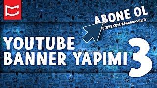 Kolay YouTube Online Banner Tasarımı 3 [Photoshop Dersleri]