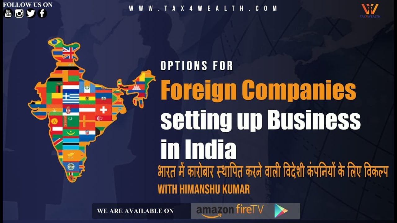Foreign Companies :Options for foreign companies setting up business in India
