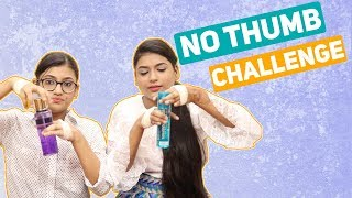 NO THUMBS Challenge Ft. Samreen Ali | Mahjabeen Ali