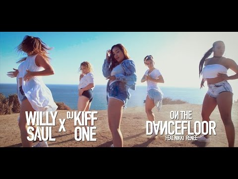 Willy Saul X Dj Kiff One : On The Dancefloor Feat.  Nikki Reneé (2016)