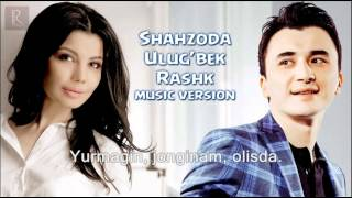 (Lyrics,Letra) Shahzoda I Ulug'bek - Rashk