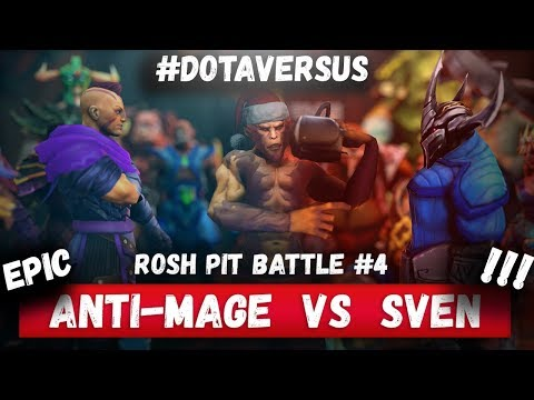 ROSH PIT BATTLE #4   ANTI-MAGE vs SVEN   DOTA VERSUS