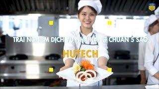 Trải nghiệm nhà hàng chuẩn 5 sao tại HUTECH