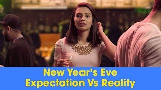 ScoopWhoop: New Year's Eve -  Expectation Vs Reality