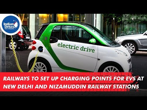 Railways To Set Up Charging Points for EVs At New Delhi And Nizamuddin Railway Stations