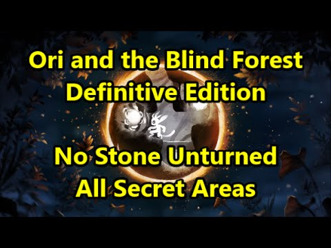Ori and the Blind Forest: Definitive Edition - No Stone Unturned Achievement (all secret areas)