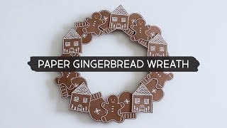 Day 5 | DIY Paper Gingerbread Wreath and Gift Tags