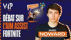 Débat sur l'aim assist Fortnite avec Noward - V.IP avec Orange #2