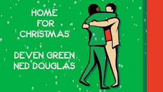 HOME FOR CHRISTMAS by Deven Green and Ned Douglas