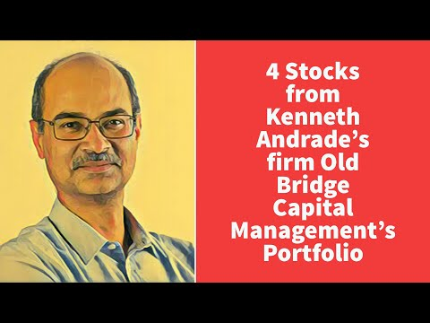 4 Stocks from Kenneth Andrade's firm Old Bridge Capital Management's Portfolio