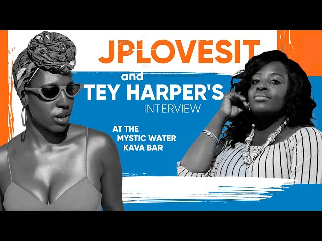 JPLovesit And Tey Harper's Interview At The Mystic Water Kava Bar