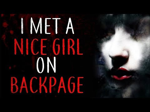 """I Met A Nice Girl On Backpage"" Creepypasta"
