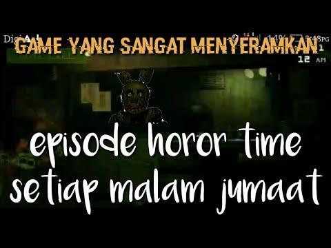 Main game horor setiap malam jumaat episode 1.FIVE NIGHT AT FREDDY 3