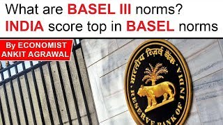 What are BASEL 3 norms? India scores top in BASEL III norms, Current Affairs 2019