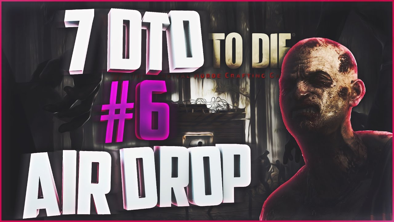 7 days to die how to find air drops