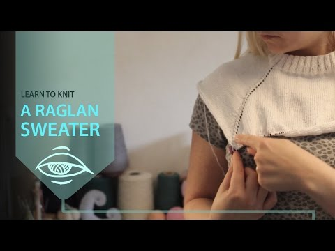Sweater Workshop - how to knit a raglan sweater - YouTube