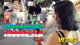 Download Video OUR BALI INDONESIA VACATION TRIP - DAY 01 MP3 3GP MP4