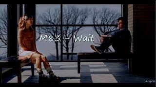 Download lagu M83 Wait