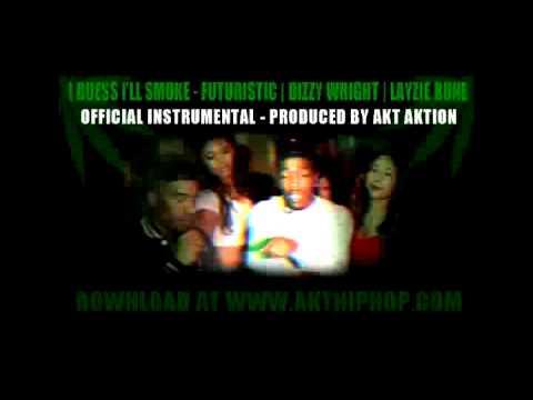 Instrumental - I Guess I'll Smoke Prod By AKT Aktion - Futuristic, Dizzy Wright, Layzie Bone