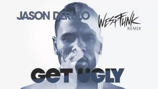 Jason Derulo Get Ugly Westfunk Remix
