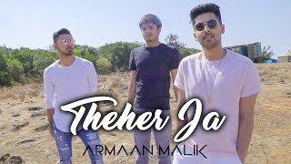 theher ja music video armaan malik abhishek arora abhiruchi chand