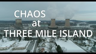 Chaos at Three Mile Island