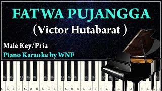FATWA PUJANGGA Karaoke Piano Male Key | Victor Hutabarat - Fatwa Pujangga Piano Karaoke