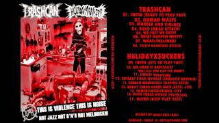TRASHCAN / HOLIDAYSUCKERS (full split)