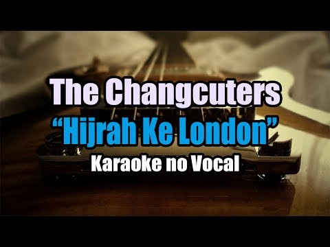 The Changcuters - Hijrah Ke London ( Karaoke )