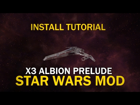 How To Install X3: Albion Prelude Star Wars Mod