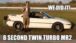 TWIN TURBO MR2 RUNS ITS FIRST 8 SECOND PASS!