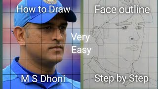 How to draw M S Dhoni - How to draw face outline of ms dhoni step by step easily using grid method