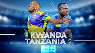 ⚽️ RWANDA vs  TANZANIA   International Friendly Match 14 October 2019
