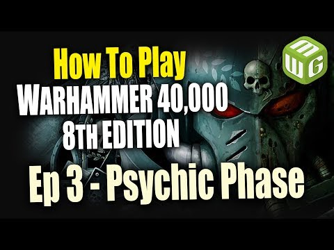 The Psychic Phase - How to Play Warhammer 40k 8th Edition Ep 3