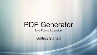 PDF Generator: Live Forms Extension - Getting Started