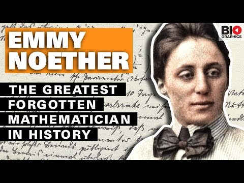 Emmy Noether: The Greatest Forgotten Mathematician In History