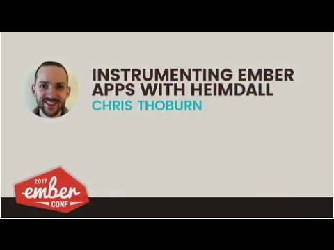 EmberConf 2017: MiniTalk: Instrumenting Ember Apps with Heimdall by Chris Thoburn