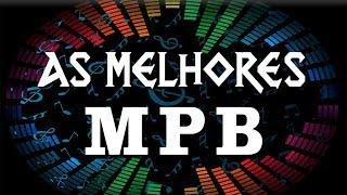 Baixar MPB Mix - Só as Melhores Músicas -