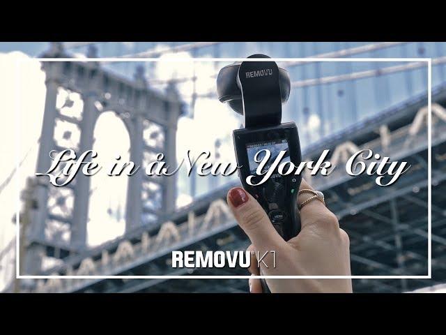 REMOVU K1 - Life in New York City