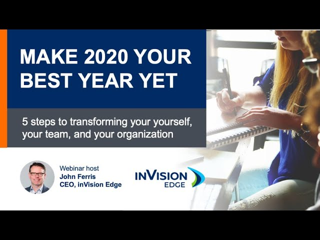 Make 2020 Your Best Year Yet - 5 Steps to Transforming Yourself, Your Team and your Organization
